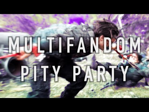MULTIFANDOM COLLAB || PITY PARTY