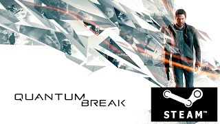 Quantum Break |Steam Rip Dx11 l Shadow Play l  1080p