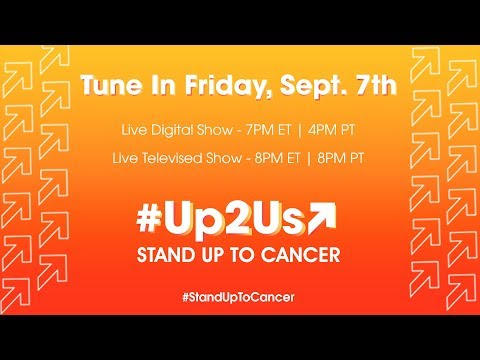 It's #Up2Us: Stand Up To Cancer I The Live Digital Show