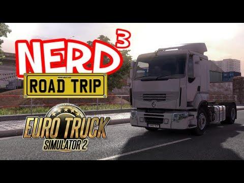 Nerd³ The Road Trip! Euro Truck Simulator 2