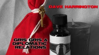 Dave Harrington - Gris Gris and Diplomatic Relations