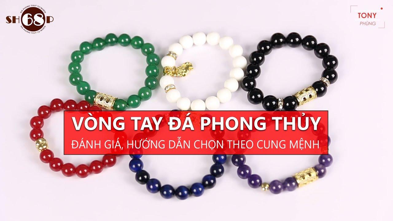 [Linh tinh #1] – Đánh giá vòng tay phong thủy và hướng dẫn chọn theo cung mệnh – Tony Phùng