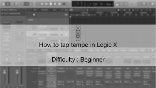 TIPS & TRICKS: How to Tap Tempo in Logic X