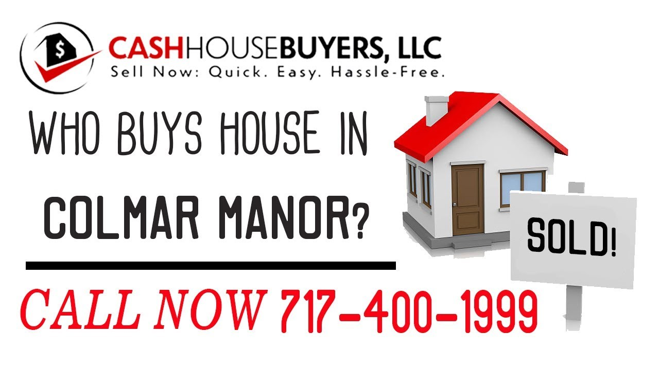 Who Buys Houses Colmar Manor MD | Call 7174001999 | We Buy Houses Company Colmar Manor MD