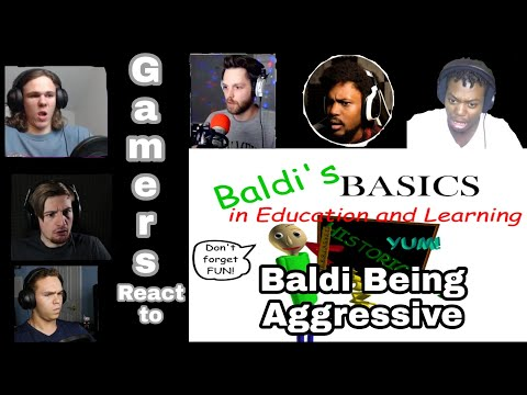 Gamers React to Baldi Basics in Education and Learning Baldi Being Aggressive!