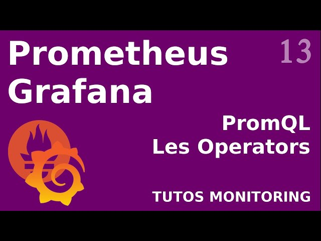 PROMETHEUS - 13. PROMQL : OPERATORS