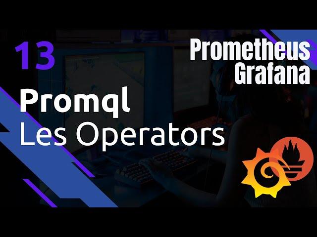PROMETHEUS - 13. PROMQL : OPERATORS