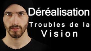 Trouble de vision - Déréalisation