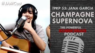 Champagne Supernova (Oasis Cover)—Jana Garcia | TPKP #JAMCast