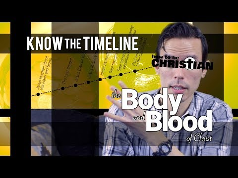 Know the Timeline: The Body and Blood of Christ
