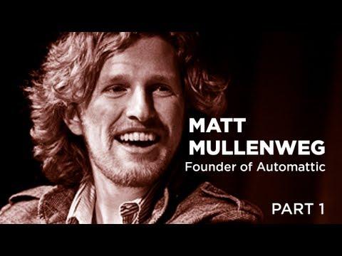 - Startups - Matt Mullenweg Founder of Automattic - Part 1