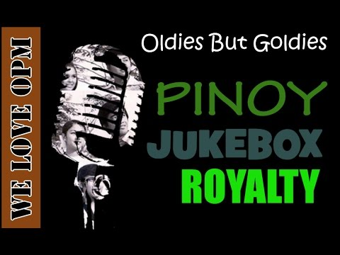 Pinoy Jukebox Royalty We LOVE OPM
