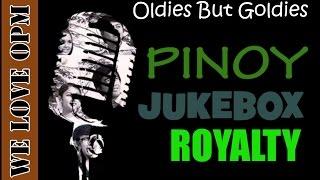 Pinoy Jukebox Royalty [We LOVE OPM]