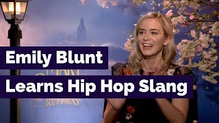Emily Blunt Learns Hip Hop Slang | Mary Poppins Interview