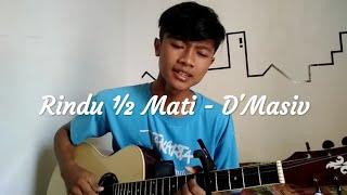 Rindu Setengah Mati - D'Masiv (Cover)
