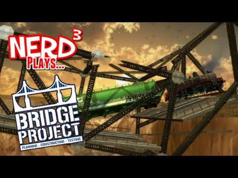 Nerd³ Plays... Bridge Project
