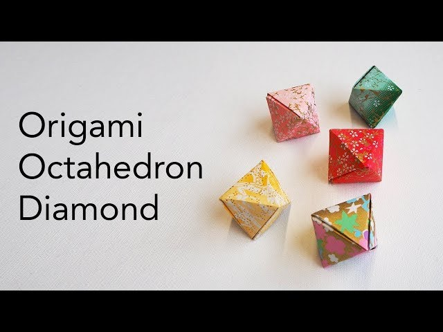 Tutorial for Origami Octahedron Diamond Geometric Shape (Tomoko Fuse)