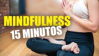 ✅ MINDFULNESS 15 MINUTOS - MEDITAÇÃO GUIADA