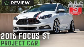 Stage 3 Motorsports 2016 Focus ST 2.0L EcoBoost Project Car Overview