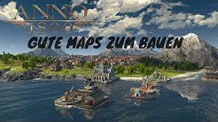 Anno 1800 - Gute Maps zum Bauen