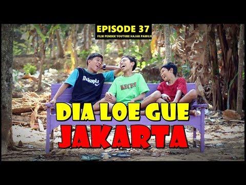 Dia Loe Gue JAKARTA (Episode 37 Film Pendek Hajar Pamuji)
