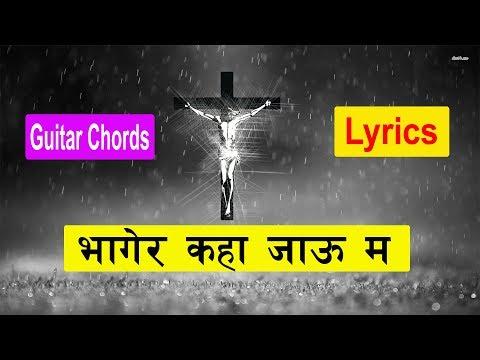 Bhagera kaha jau ma Pranay Khaling - Lyrics And Chord - New Nepali Christian Song 2018