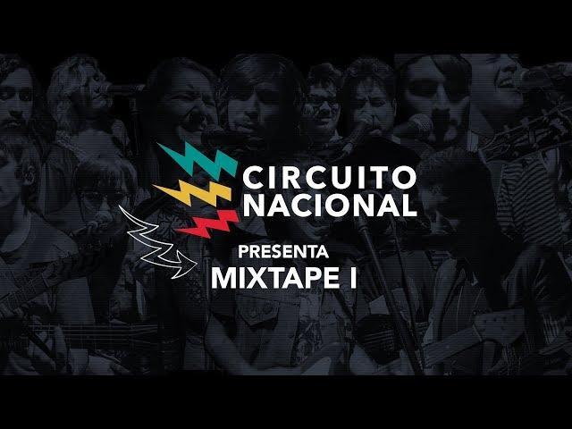 #CircuitoNacional Presenta: MIXTAPE I