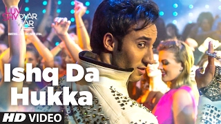 ISHQ DA HUKKA Video Song | Luv Shv Pyar Vyar | GAK and Dolly Chawla | T-Series