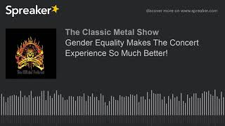 Gender Equality Makes The Concert Experience So Much Better!