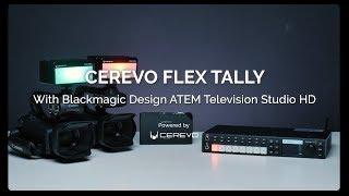 A look at the Cerevo Flex Tally with Blackmagic Design's Atem Television Studio