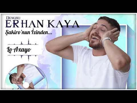 Lo Axayo - Dengbej Erhan Kaya - Şakiro'nun İzinden... indir