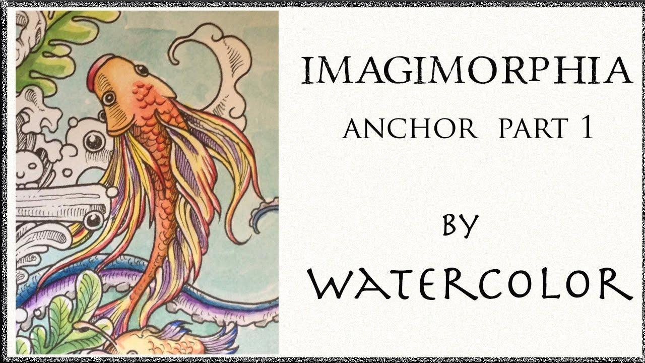 Imagimorphia Coloring Book Tutorial Anchor Part 1 4 Watercolor