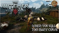 Witcher 3 - When you kill too many cows in white orchard