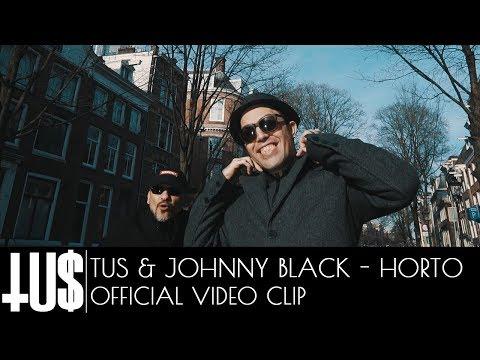 Tus x Johnny Black - Horto - Official Video Clip