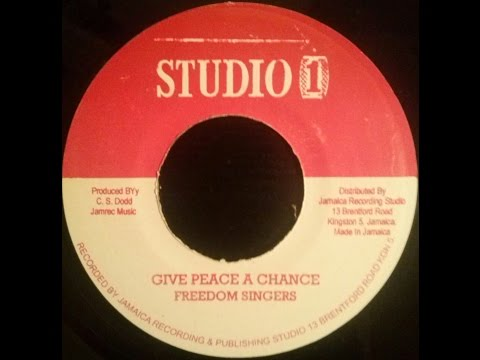 The Freedom Singers - Give Peace A Chance