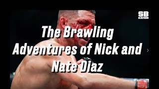 The Brawling Adventures of Nick and Nate Diaz