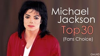 Michael Jackson - Top 30 songs (Fans Choice) 2017 - GMJHD