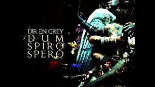 "From the new album ""Dum Spiro Spero"" by Dir En Grey."