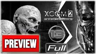 Preview #13. Сквозь толпы зомбаков [XCOM 2: War of the Chosen] Терминатор