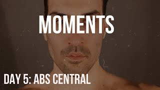 DAY 5 ABS CENTRAL: MOMENTS BY JOSHUA LIPSEY