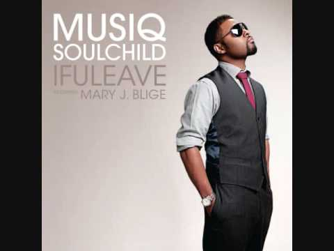 Musiq Soulchild ft.Mary J. Blige - ifuleave