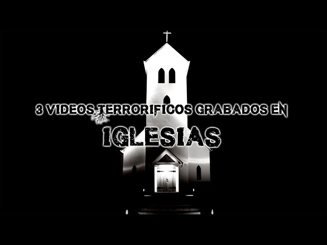 3 videos grabados en iglesias