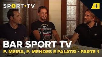 BAR SPORT TV com Fernando Meira, Pedro Mendes e Palatsi - Parte 1