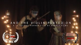 And The Violin Played On | 15 Second Short Horror Film - Happy Halloween!