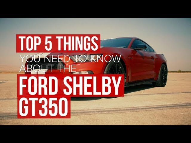 2017 Ford Shelby GT350: Five things you should know