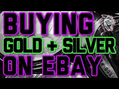 BUYING GOLD AND SILVER BULLION ON EBAY -TIPS ON HOW TO AVOID SCAMS AND FAKES