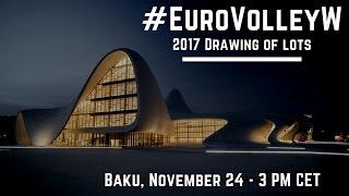 EUROVOLLEY AZERBAIJAN & GEORGIA 2017 - Drawing of Lots