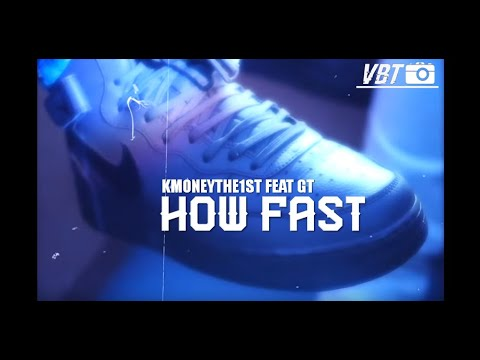KMONEYTHEFIRST X GT - How Fast | Vis By TrapEffxcts