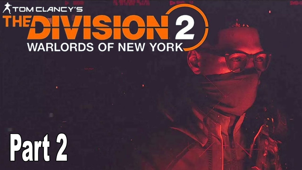 The Division 2: Warlords of New York - Walkthrough Part 2 No Commentary [HD 1080P]