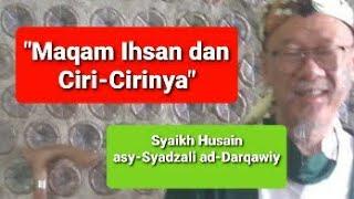 Download Apa itu Maqam Ihsan? Bagaimana Mencapainya?/ Syaikh Husain asy-Syadzali ad-Darqawiy